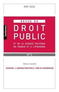 Yves Gaudemet - Revue du droit public et de la science politique en France et à l'étranger N° 5, septembre-octo : L'administration à l'ère du numérique.