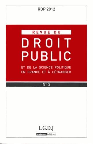 LGDJ - Revue du droit public N° 3, 2012 : .