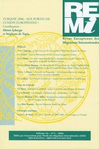 Stéphane de Tapia et Ahmet Içduygu - Revue européenne des migrations internationales Volume 22 N° 3/2006 : Turquie 2006 : aux portes de l'Union européenne ?.