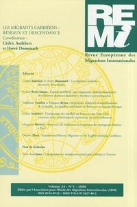 Cédric Audebert et Hervé Domenach - Revue européenne des migrations internationales Volume 24 N° 1/2008 : Les migrants caribéens : réseaux et descendance.