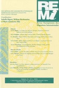 Isabelle Rigoni et William Berthomière - Revue européenne des migrations internationales Volume 26 N° 1/2010 : Les médias des minorités ethniques - Représenter l'identité collective sur la scène publique.