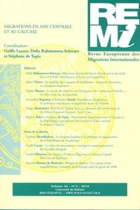 Gaëlle Lacaze et Delia Rahmonova-Schwarz - Revue européenne des migrations internationales Volume 26 N° 3/2010 : Migrations en Asie centrale et au Caucase.