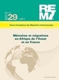 Marie Rodet et Christoph Reinprecht - Revue européenne des migrations internationales Volume 29 N° 1/2013 : Mémoires et migrations en Afrique de l'Ouest et en France.