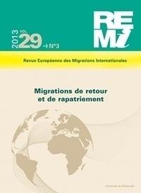 Yann Scioldo-Zürcher et Marie-Antoinette Hily - Revue européenne des migrations internationales Volume 29 N° 3/2013 : Migrations de retour et de rapatriement.