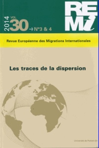 Dana Diminescu et William Berthomière - Revue européenne des migrations internationales Volume 30 N° 3 & 4/2 : Les traces de la dispersion.