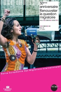 Véronique Petit et Emmanuel Ma Mung - Revue européenne des migrations internationales Volume 32 N° 3 & 4/2 : 30e anniversaire - Renouveler la question migratoire.