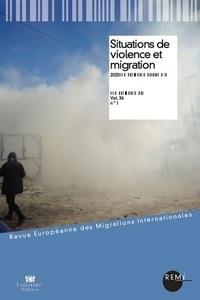 Marie-Antoinette Hily et Christian Poiret - Revue européenne des migrations internationales Volume 36 N° 1/2020 : Situations de violence et migration.