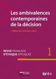 Emmanuel Hirsch et Paul-Loup Weil-Dubuc - Revue française d'éthique appliquée N° 1, mars 2016 : Les ambivalences contemporaines de la décision - Délibération, technique, valeur.