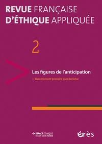 Léo Coutellec et Paul-Loup Weil-Dubuc - Revue française d'éthique appliquée N° 2/2016-1 : Les figures de l'anticipation - Ou comment prendre soin du futur.