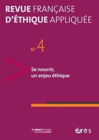 Léo Coutellec et Jean-Philippe Pierron - Revue française d'éthique appliquée N° 4/2017-2 : Se nourrir, un enjeu éthique.