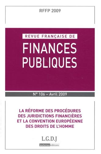 Michel Bouvier et Marie-Christine Esclassan - Revue française de finances publiques N° 106, Avril 2009 : La réforme des procédures des juridictions financières et la convention européenne des droits de l'homme.