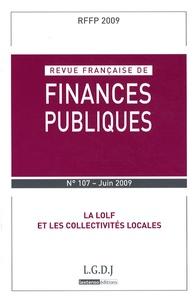 Michel Bouvier et Marie-Christine Esclassan - Revue française de finances publiques N° 107, Juin 2009 : La LOLF et les collectivités locales.