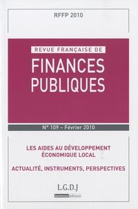 Michel Bouvier et Marie-Christine Esclassan - Revue française de finances publiques N° 109, Fév 2010 : Les aides au développement économique local - Actualité, instruments, perspectives.