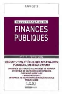 Michel Bouvier et Bertrand Mathieu - Revue française de finances publiques N° 117, Février 2012 : Constitution et équilibre des finances publiques, un débat d'avenir.