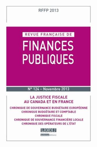 Michel Bouvier - Revue française de finances publiques N° 124, novembre 201 : La justice fiscale au Canada et en France.