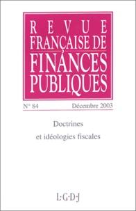 Michel Bouvier et Christophe de La Mardière - Revue française de finances publiques N° 84 Décembre 2003 : Doctrines et idéologies fiscales.