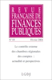 Michel Bouvier et Bernard Levallois - Revue française de finances publiques N° 85 Février 2004 : Le contrôle externe des chambres régionales des comptes : actualité et perspectives.