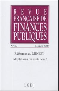 Michel Bouvier et Marie-Christine Esclassan - Revue française de finances publiques N° 89, Février 2005 : Réformes au MINEFI : adaptations ou mutations ?.