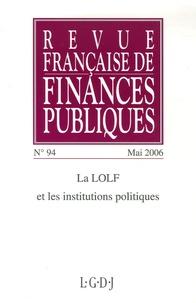 Jean Arthuis - Revue française de finances publiques N° 94, Mai 2006 : La LOLF et les institutions politiques.