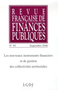 Joël Bourdin et Nicolas Painvin - Revue française de finances publiques N° 95, Septembre 200 : Les nouveaux instruments financiers et de gestion des collectivités territoriales.