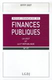 Jean Gicquel et Michel Bouvier - Revue française de finances publiques N° 97, Mars 2007 : La LOLF et la Ve République.