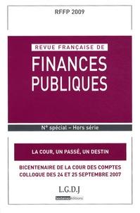 Jean-François Carrez et Florence Descamps - Revue française de finances publiques N° spécial Hors séri : La Cour, un passé, un destin.