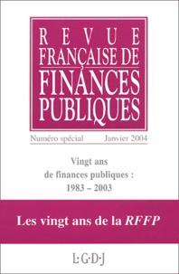 Georges Vedel et Paul Amselek - Revue française de finances publiques N° spécial janvier 2 : Vingt ans de finances publiques 1983-2003.