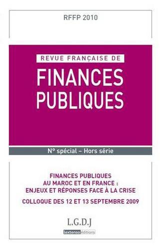 Michel Bouvier et Marie-Christine Esclassan - Revue française de finances publiques Numéro spécial, Hors : Finances publiques au Maroc et en France : enjeux et réponses face à la crise - Colloque des 12 et 13 septembre 2009.