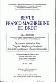 Albert Lourde - Revue franco-maghrébine de droit N° 11 - 2003 : Le pouvoir sultanien dans l'empire chérifien pré-colonial - Ses limites politiques et conventionnelles.