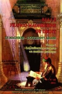 Didier Baisset - Revue franco-maghrébine de droit N° 18/2011 : Le Maghreb ; L'Occident arabe - Volume 1, Les influences croisées en matière juridique.