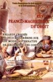 Didier Baisset et Ali Filali - Revue franco-maghrébine de droit N° 21/2014 : Regards croisés franco-maghrébins sur les modes alternatifs de règlement des conflits.
