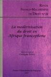 Christophe Juhel - Revue franco-maghrébine de droit N° 24/2017 : La modernisation du droit en Afrique francophone.