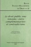 Christophe Juhel - Revue franco-maghrébine de droit N° 25/2018 : Le droit public sous tensions : entre complementarités et contradictions.