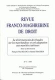 François-Paul Blanc et Ahmed Trachem - Revue franco-maghrébine de droit N° 3/1995 : Le droit marocain des fraudes sur les marchandises et son adaptation aux marchés extérieurs.