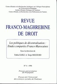 Serge Regourd - Revue franco-maghrébine de droit N° 4, 1996 : Les politiques de décentralisation - Etudes comparées franco-marocaines.