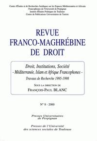 François-Paul Blanc - Revue franco-maghrébine de droit N° 8/2000 : Droit, institutions, société - Méditerranée, islam et Afrique francophone.