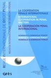 Marie-Hélène Gozzi - Revue Internationale de Droit Pénal 1e et 2e Trimestres : La coopération pénale internationale - Edition trilingue français-anglais-espagnol.