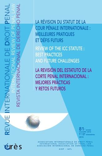 Reynald Ottenhof - Revue Internationale de Droit Pénal 1er/2e trimestres 20 : La révision du statut de la cour pénale internationale : meilleures pratiques et défis futurs.