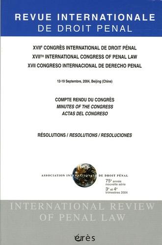 Reynald Ottenhof - Revue Internationale de Droit Pénal 3e/4e trimestres 200 : XVIIe congrès international de droit pénal - Edition français-anglais-espagnol.