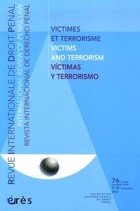 Reynald Ottenhof et Ghislaine Doucet - Revue Internationale de Droit Pénal 3e/4e trimestres 200 : Victimes et terrorisme - Edtion français-anglais-espagnol.
