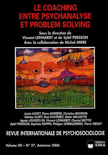 Vincent Lenhardt et Sybil Persson - Revue internationale de psychosociologie N° 27, Automne 2006 : Le Coaching - Entre psychanalyse et Problem Solving.