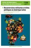 Humberto Cucchetti et Jessica Stites Mor - Revue internationale des études du développement N° 230/2017-2 : Reconversions militantes et élites politiques en Amérique latine.