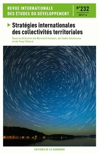 Bernard Husson et Sadio Soukouna - Revue internationale des études du développement N° 232/2017-4 : Stratégies internationales des collectivités territoriales.