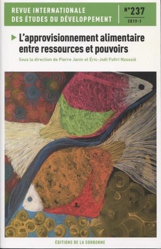 Revue internationale des études du développement N° 237/2019-1 L'approvisionnement alimentaire entre ressources et pouvoirs