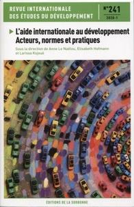 Anne Le Naëlou et Elisabeth Hofmann - Revue internationale des études du développement N° 241/2020-1 : L'aide internationale au développement - Acteurs, normes et pratiques.