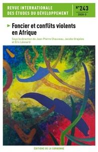 Jean-Pierre Chauveau et Jacobo Grajales - Revue internationale des études du développement N° 243/2020-3 : Foncier et conflits violents en Afrique.