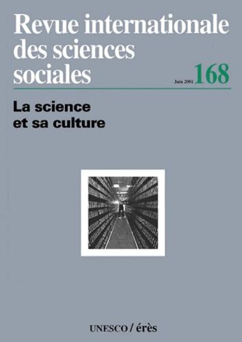 Collectif - Revue internationale des sciences sociales N° 168, Juin 2001 : La science et sa culture.