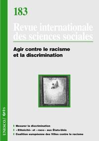 Patrick Simon et Maryse Potvin - Revue internationale des sciences sociales N° 183, mars 2005 : Agir contre le racisme et la discrimination.