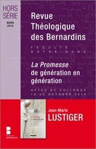 Frédéric Louzeau et Laetitia Calmeyn - Revue Théologique des Bernardins Hors série Mars 2015 : La promesse de génération en génération - Actes du colloques des 19-20 octobre 2014.
