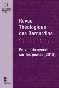 Frédéric Louzeau - Revue Théologique des Bernardins N° 21, septembre-déc : En vue du synode sur les jeunes (2018).